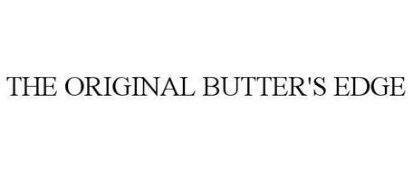 THE ORIGINAL BUTTER'S EDGE