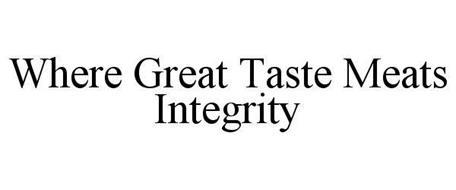 WHERE GREAT TASTE MEATS INTEGRITY