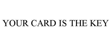 YOUR CARD IS THE KEY