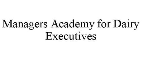 MANAGERS ACADEMY FOR DAIRY EXECUTIVES