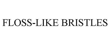 FLOSS-LIKE BRISTLES