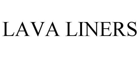 LAVA LINERS