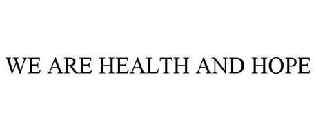WE ARE HEALTH AND HOPE