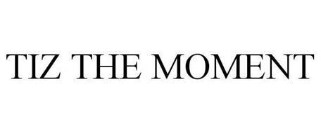 TIZ THE MOMENT