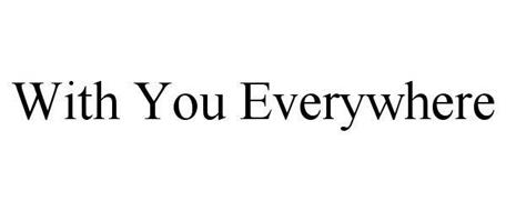 WITH YOU EVERYWHERE