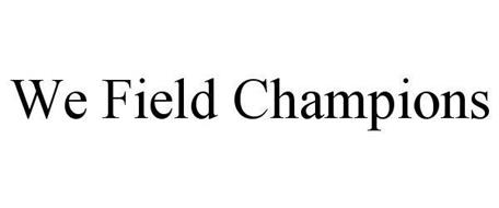 WE FIELD CHAMPIONS