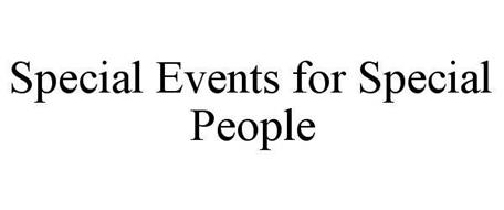 SPECIAL EVENTS FOR SPECIAL PEOPLE