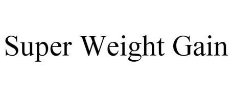 SUPER WEIGHT GAIN
