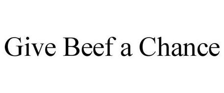 GIVE BEEF A CHANCE