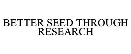 BETTER SEED THROUGH RESEARCH