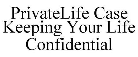 PRIVATELIFE CASE KEEPING YOUR LIFE CONFIDENTIAL