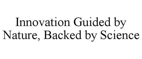 INNOVATION GUIDED BY NATURE, BACKED BY SCIENCE