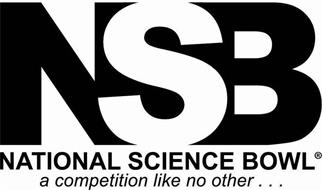 NSB NATIONAL SCIENCE BOWL A COMPETITIONLIKE NO OTHER...