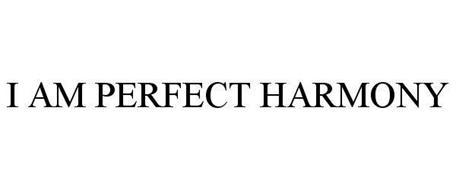I AM PERFECT HARMONY