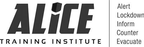 ALICE TRAINING INSTITUTE ALERT LOCKDOWN INFORM COUNTER EVACUATE