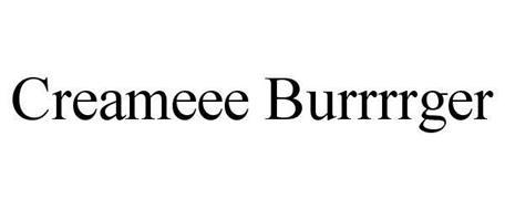 CREAMEEE BURRRGER