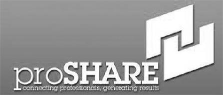 PROSHARE CONNECTING PROFESSIONALS, GENERATING RESULTS
