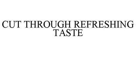 CUT THROUGH REFRESHING TASTE