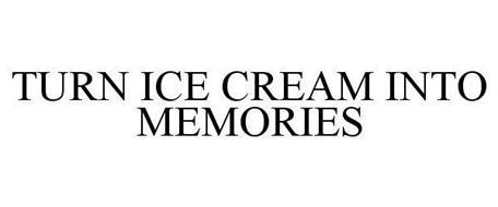 TURN ICE CREAM INTO MEMORIES