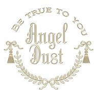 ANGEL DUST BE TRUE TO YOU