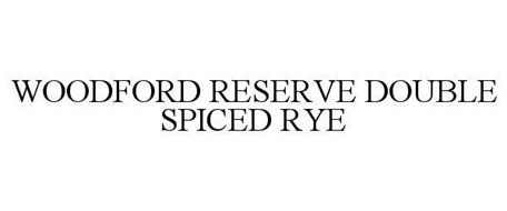 WOODFORD RESERVE DOUBLE SPICED RYE
