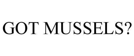 GOT MUSSELS?