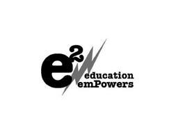 E2 EDUCATION EMPOWERS