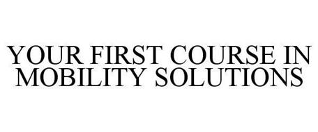 YOUR FIRST COURSE IN MOBILITY SOLUTIONS