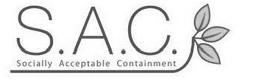 S.A.C. SOCIALLY ACCEPTABLE CONTAINMENT