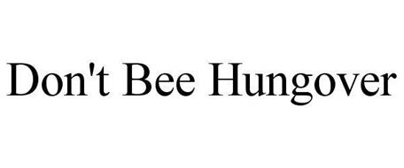 DON'T BEE HUNGOVER
