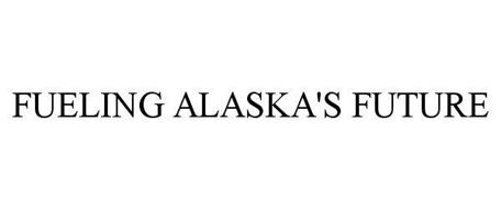 FUELING ALASKA'S FUTURE