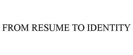FROM RESUME TO IDENTITY