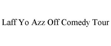 LAFF YO AZZ OFF COMEDY TOUR
