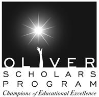 OLIVER SCHOLARS PROGRAM CHAMPIONS OF EDUCATIONAL EXCELLENCE