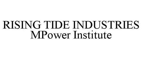 RISING TIDE INDUSTRIES MPOWER INSTITUTE