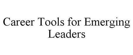CAREER TOOLS FOR EMERGING LEADERS