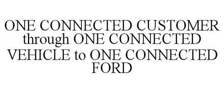 ONE CONNECTED CUSTOMER THROUGH ONE CONNECTED VEHICLE TO ONE CONNECTED FORD
