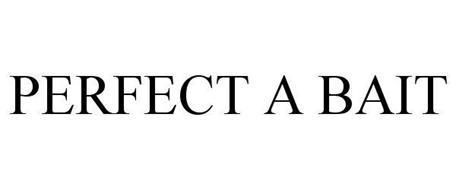 PERFECT A BAIT