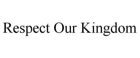 RESPECT OUR KINGDOM