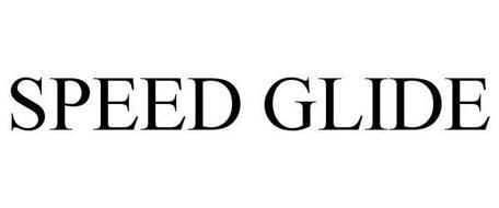 SPEED GLIDE