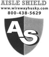 AISLE SHIELD WWW.WIREWAYHUSKY.COM 800-438-5629 AS