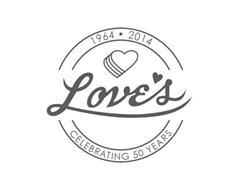 1964 - 2014 LOVE'S CELEBRATING 50 YEARS
