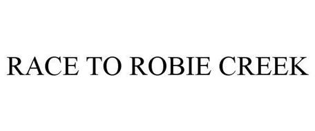 RACE TO ROBIE CREEK