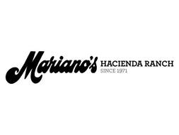 MARIANO'S HACIENDA RANCH SINCE 1971