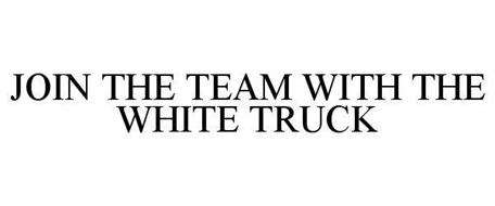 JOIN THE TEAM WITH THE WHITE TRUCK