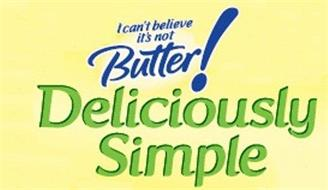 I CAN'T BELIEVE IT'S NOT BUTTER! DELICIOUSLY SIMPLE