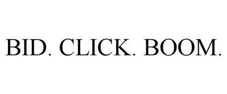 BID. CLICK. BOOM.