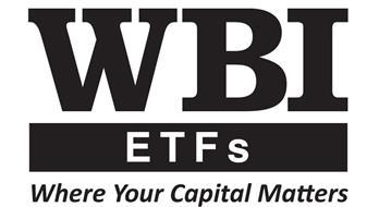 WBI ETFS WHERE YOUR CAPITAL MATTERS