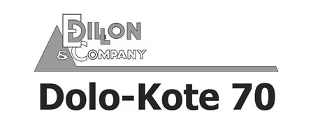 E DILLON & COMPANY DOLO-KOTE 70