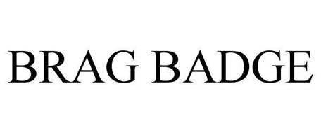 BRAG BADGE